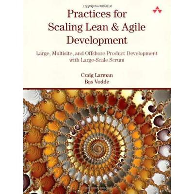 Practices for Scaling Lean & Agile Development: Lar - Paperback NEW Craig La