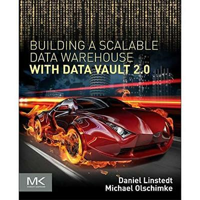 Building a Scalable Data Warehouse with Data Vault 2.0 - Paperback NEW Dan Linst