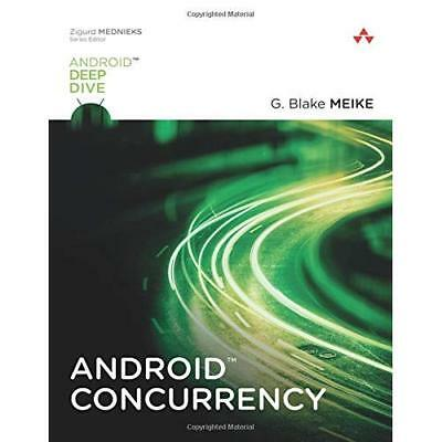Android Concurrency, 1st edition (Android Deep Dive) - Paperback NEW G. Blake Me