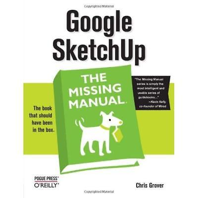 Google SketchUp: The Missing Manual - Paperback NEW Grover, Chris 2009-06-01