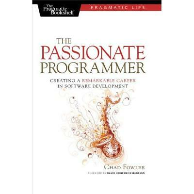 The Passionate Programmer: Creating a Remarkable Career - Paperback NEW Fowler,