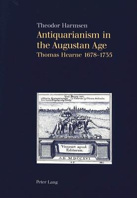Antiquarianism in the Augustan Age Theodor Harmsen