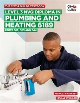 The City & Guilds Textbook: Level 3 NVQ Diploma in Plumbing and H...