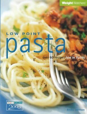 Weight Watchers Low Point Pasta by Becky Johnson, Good Book (Paperback) Fast & F