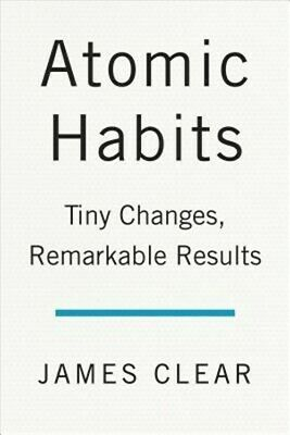 Atomic Habits: An Easy & Proven Way to Build Good Habits & Break Bad Ones (Hardb
