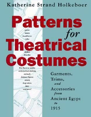 NEW Patterns for Theatrical Costumes By Katherine Strand Holkeboer Paperback
