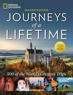 Journeys of a Lifetime, Second Edition: 500 of the World's Greatest Trips by Nat