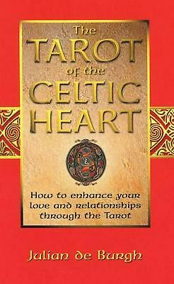 The Tarot of the Celtic Heart: How to Enhance Your Love and Relationships Throug