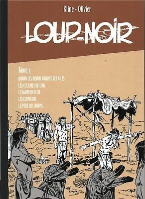 KLINE. Loup Noir tome 3. QUAND LES BISONS....  Ed. Taupinambour 2012 - NEUF