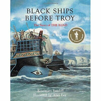 Black Ships Before Troy - Hardcover NEW Sutcliff, Rosem
