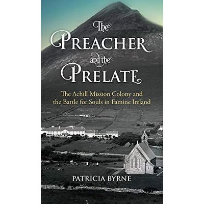 The Preacher and the Prelate - Paperback NEW Byrne, Patricia 09/04/2018