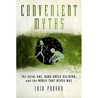 CONVENIENT MYTHS - Hardcover NEW IAIN PROVAN (Au 2013-10-01