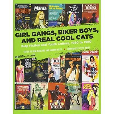 Girl Gangs, Biker Boys, and Real Cool Cats - Paperback NEW McIntyre, Iain 01/12/