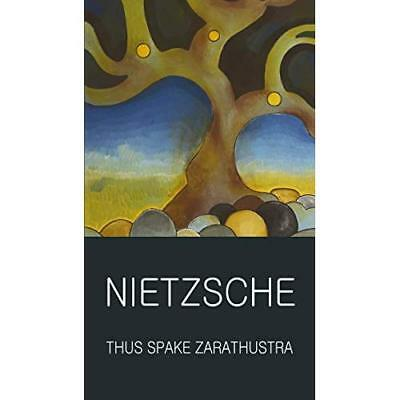Thus Spake Zarathustra (Wordsworth Classics of World Li - Paperback NEW Nietzsch