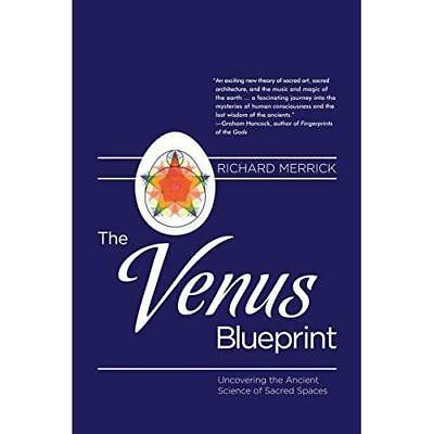 The Venus Blueprint: Uncovering the Ancient Science of  - Paperback NEW Merrick,