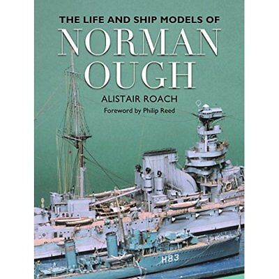 The Life and Ship Models of Norman Ough  - Hardback NEW Roach, Alistair 27/10/20