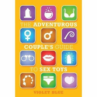 The Adventurous Couple's Guide to Sex Toys - Paperback NEW Violet Blue 2013-08-1
