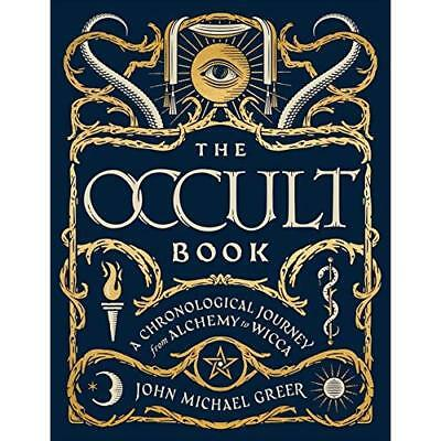 The Occult Book: A Chronological Journey, from Alchemy  - Hardback NEW Greer, Jo