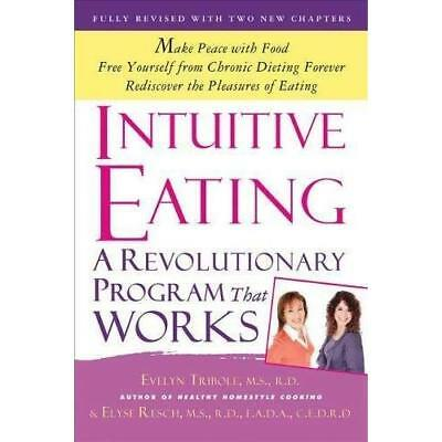 Intuitive Eating - Paperback NEW Tribole, Evelyn 2012-08-13