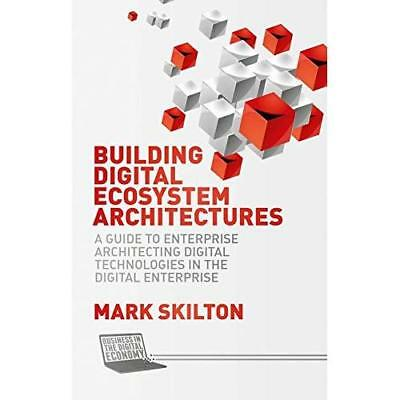 Building Digital Ecosystem Architectures (Business in t - Hardcover NEW Mark Ski