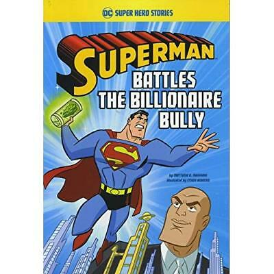 Superman Battles the Billionaire Bully (DC Super Heroes - Paperback NEW Manning,