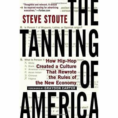 The Tanning of America: How Hip-Hop Created a Culture T - Paperback NEW Stoute,