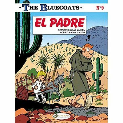 El Padre - The Bluecoats 9  - Paperback NEW Cauvin, Raoul 29/02/2016