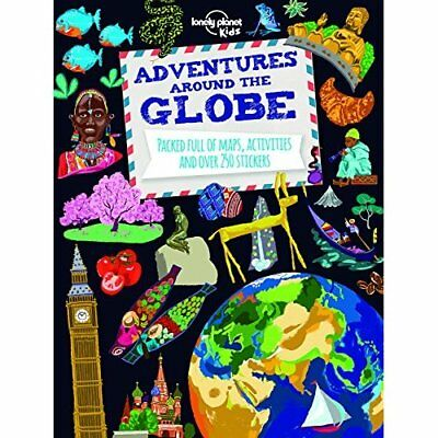 Adventures Around the Globe: Packed Full of Maps, Activ - Paperback NEW Lonely P