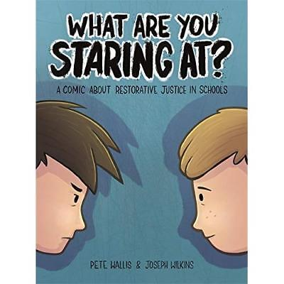 What are you staring at?: A Comic About Restorative Jus - Hardcover NEW Pete Wal
