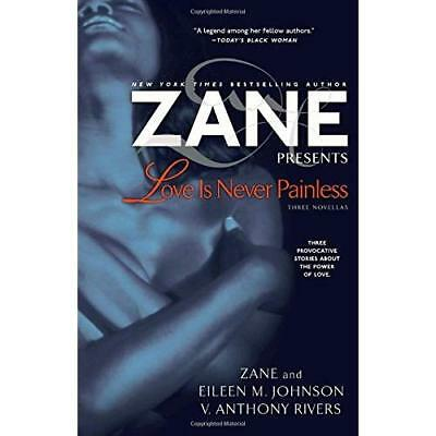 Love Is Never Painless: Three Novellas - Paperback NEW Zane 2007-11-19