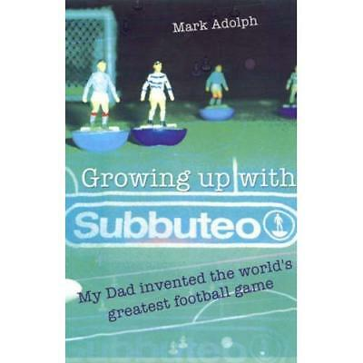 Growing Up with Subbuteo: My Dad Invented the World's G - Paperback NEW Adolph,