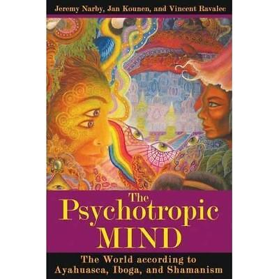 Psychotropic Mind: The World According to Ayahuasca, Ib - Paperback NEW Narby, J