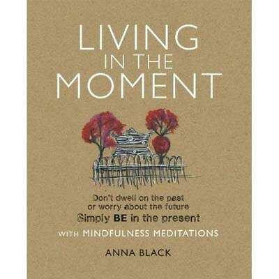 Living in the Moment - Paperback NEW Anna Black 2012-02-09