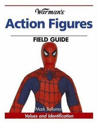 Warman's Action Figures Values and ID Field Guide (2006, Paperback)