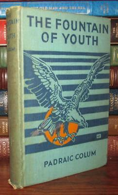 Colum, Padraic THE FOUNTAIN OF YOUTH 1st Edition 1st Printing