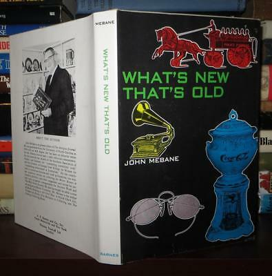 Mebane, John WHAT'S NEW THAT'S OLD 1st Edition 1st Printing
