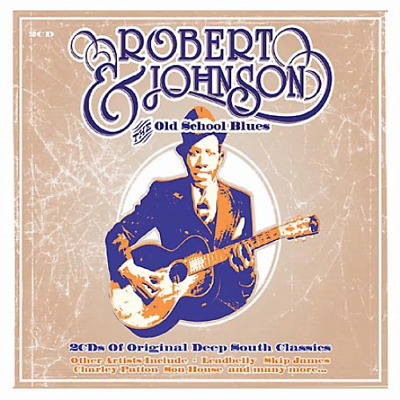 Robert Johnson and the Old School Blues (UK IMPORT) CD NEW