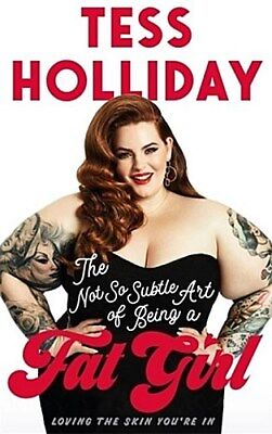 The Not So Subtle Art of Being a Fat Girl Tess Holliday