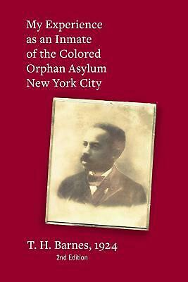 My Experience As An Inmate of the Colored Orphan Asylum New York City by Thomas