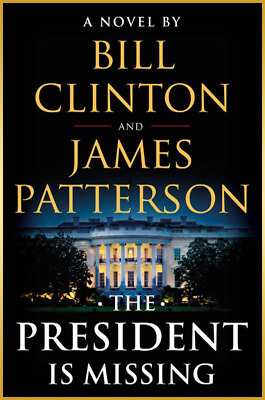 The President Is Missing: A Novel by James Patterson & Bill Clinton