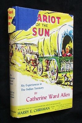 Chariot of the Sun My Experiences in The Indian Territory Signed Signed Allen
