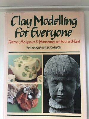 Clay Modelling for Everyone Pottery Sculpture Without Wheel (Peter D.Johnson)