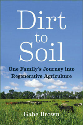 NEW Dirt to Soil By Gabe Brown Paperback Free Shipping