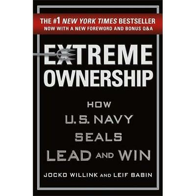 Extreme Ownership: How U.S. Navy SEALs Lead and Win - Hardcover NEW Willink, Joc
