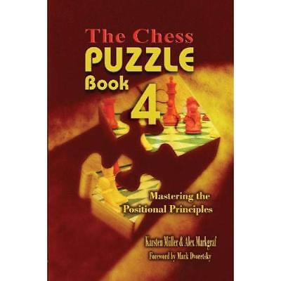 The Chess Puzzle Book 4: Mastering the Positional Princ - Paperback NEW Mueller,