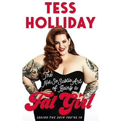 The Not So Subtle Art of Being a Fat Girl: Loving the S - Paperback NEW