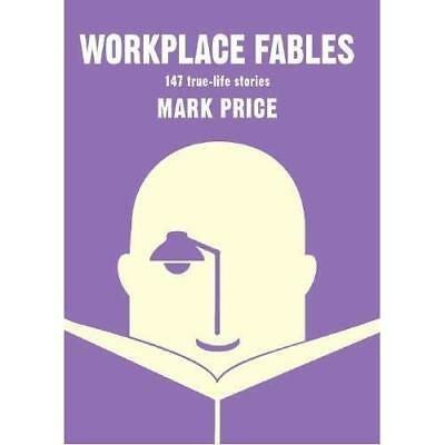 Workplace Fables  - Paperback NEW Price, Mark 05/10/2017
