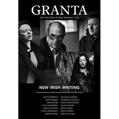 Granta 135: New Irish Writing (Magazine of New Writing) - Paperback NEW Sigrid R