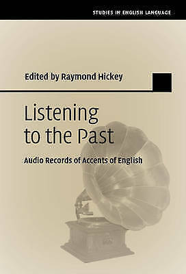 Listening to the Past: Audio Records of Accents of English (Studies in English L