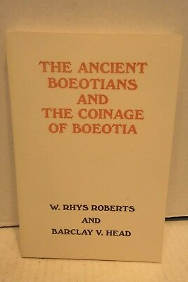 The Ancient Boeotians & The Coinage of Boeotia by Rhys Roberts & Barclay V. Head